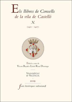 ELS LLIBRES DE CONSELLS DE LA VILA DE CASTELLÓ V                                (1411-1417)