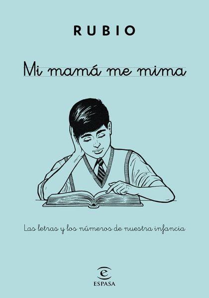 MI MAMÁ ME MIMA.