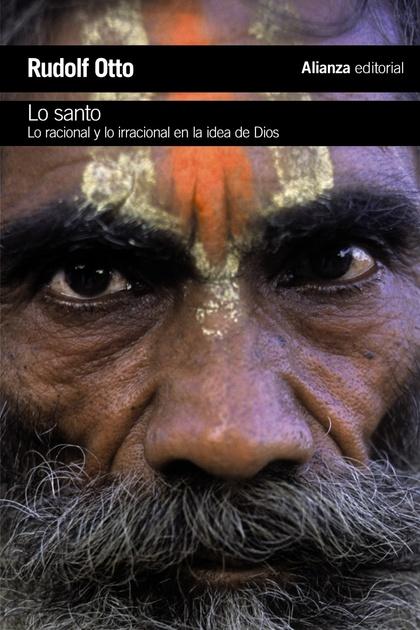 LO SANTO. LO RACIONAL Y LO IRRACIONAL EN LA IDEA DE DIOS