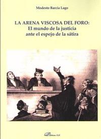 ARENA VISCOSA DEL FORO: EL MUNDO DE LA JUSTICIA ANTE EL ESPEJO DE LA SATIRA.