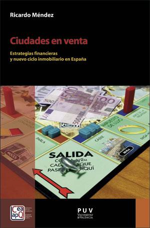 CIUDADES EN VENTA. ESTRATEGIAS FINANCIERAS Y NUEVO CICLO INMOBILIARIO EN ESPAÑA