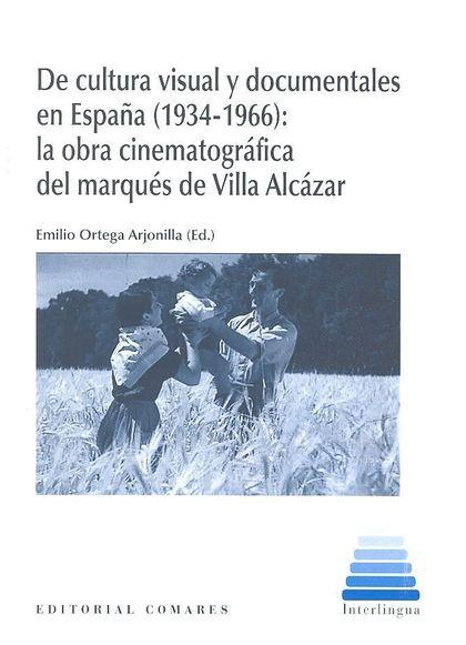 DE CULTURA VISUAL Y DOCUMENTALES EN ESPAÑA 1934 - 1966 LA OBRA CINEMATOGRAFICA D