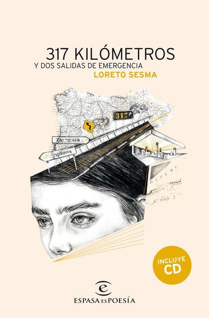 317 KILÓMETROS Y DOS SALIDAS DE EMERGENCIA.