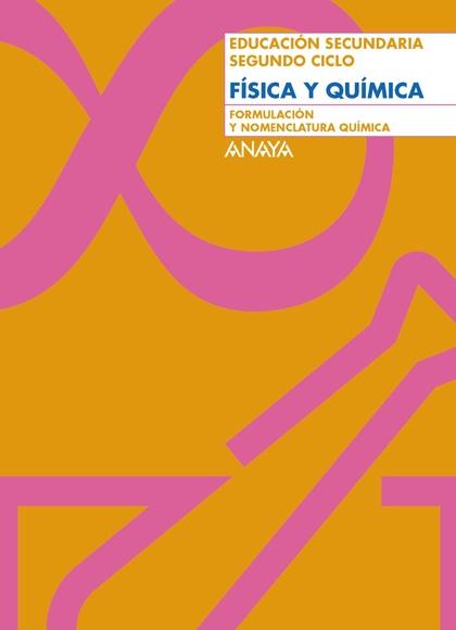 FORMULACIÓN Y NOMENCLATURA QUÍMICA, FÍSICA Y QUÍMICA, 3 ESO, 2 CICLO.  CUADERNO DE REFUERZO