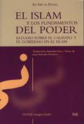 EL ISLAM Y LOS FUNDAMENTOS DEL PODER: ESTUDIO SOBRE EL CALIFATO Y EL GOBIERNO EN EL ISLAM