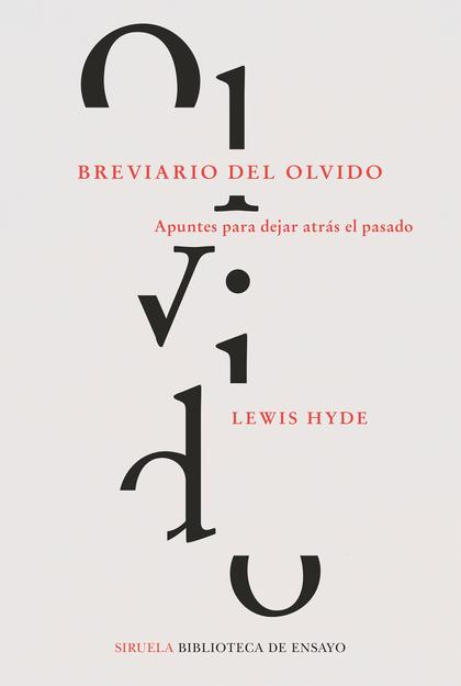 BREVIARIO DEL OLVIDO. APUNTES PARA DEJAR ATRÁS EL PASADO