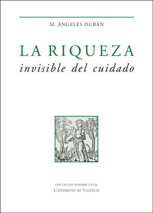 LA RIQUEZA INVISIBLE DEL CUIDADO.