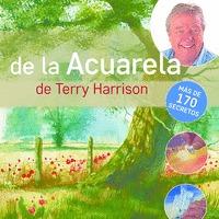 LOS SECRETOS DE LA ACUERALA DE TERRY HARRISON. TODA UNA VIDA DE TÉCNICAS DE PINTURA