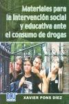 MATERIALES PARA LA INTERVENCIÓN SOCIAL Y EDUCATIVA ANTE EL CONSUMO DE DROGAS