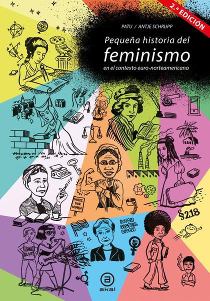 PEQUEÑA HISTORIA DEL FEMINISMO. EN EL CONTEXTO EURO-NORTEAMERICANO