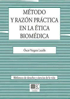 METODO Y RAZON PRACTICA EN LA ETICA BIOMEDICA.