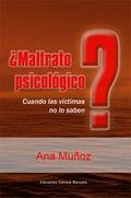¿MALTRATO PSICOLOGICO? CUANDO LAS VICTIMAS NO LO SABEN