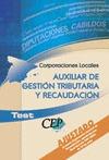OPOSICIONES AUXILIAR DE GESTIÓN TRIBUTARIA Y RECAUDACIÓN, CORPORACIONES LOCALES. CUESTIONARIO