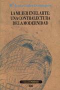 LA MUJER EN EL ARTE: UNA CONTRALECTURA DE LA MODERNIDAD.