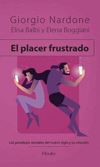 PLACER FRUSTRADO, EL. LAS PARADOJAS SEXUALES DEL NUEVO SIGLO Y SU SOLUCIÓN
