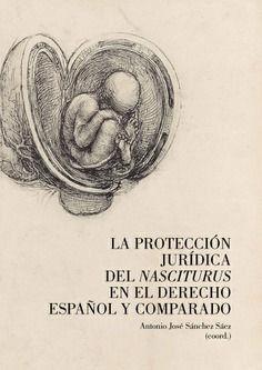 PROTECCION DEL NASCITURUS EN EL DERECHO ESPAÑOL COMPARADO.