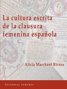 CULTURA ESCRITA DE LA CLAUSURA FEMENINA ESPAÑOLA.