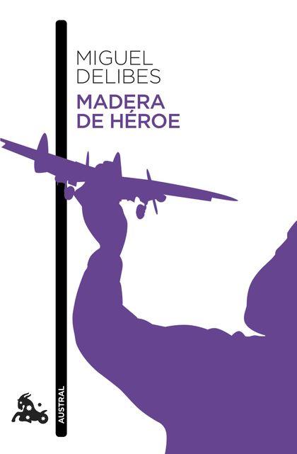 MADERA DE HÉROE.