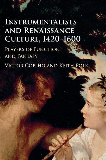 INSTRUMENTALISTS AND RENAISSANCE CULTURE, 1420-1600