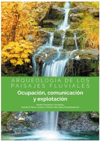 ARQUEOLOGIA DE LOS PAISAJES FLUVIALES.