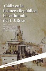 CADIZ EN LA PRIMERA REPUBLICA EL TESTIMONIO DE H J ROSE