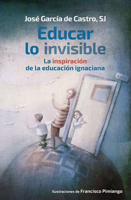 EDUCAR LO INVISIBLE                                                             LA INSPIRACIÓN