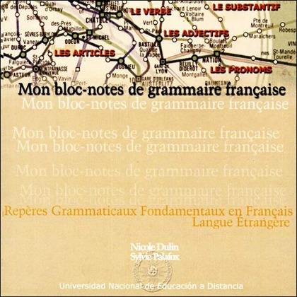 MON BLOC-NOTES DE GRAMMAIRE FRANÇAISE: REPÈRES GRAMMATICAUX FONTAMENTAUX EN FRANÇAIS LANGUE ÈTR