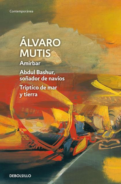 AMIRBAR \ ABDUL BASHUR, SOÑADOR DE NAVÍOS \ TRÍPTICO DE MAR Y TIERRA (EMPRESAS Y.