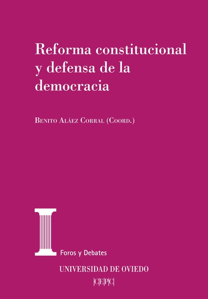 REFORMA CONSTITUCIONAL Y DEFENSA DE LA DEMOCRACIA