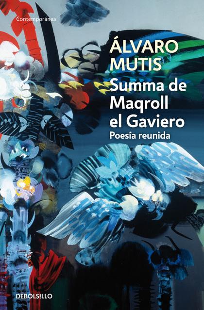 SUMMA DE MAQROLL EL GAVIERO. POESÍA REUNIDA