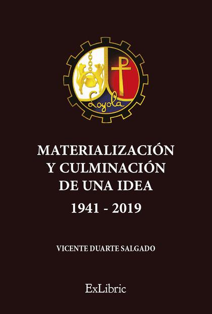 LOYOLA. MATERIALIZACIÓN Y CULMINACIÓN DE UNA IDEA (1941-2019).