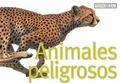ANIMALES PELIGROSOS