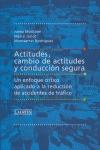 ACTITUDES, CAMBIO DE ACTITUDES Y CONDUCCIÓN SEGURA: UN ENFOQUE CRÍTICO APLICADO A LA REDUCCIÓN