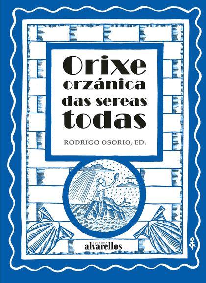ORIXE ORZÁNICA DAS SEREAS TODAS