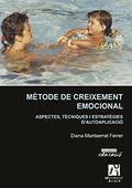 MÈTODE DE CREIXEMENT EMOCIONAL : ASPECTES, TÈCNIQUES I ESTRATÈGIES D´AUTOAPLICACIÓ