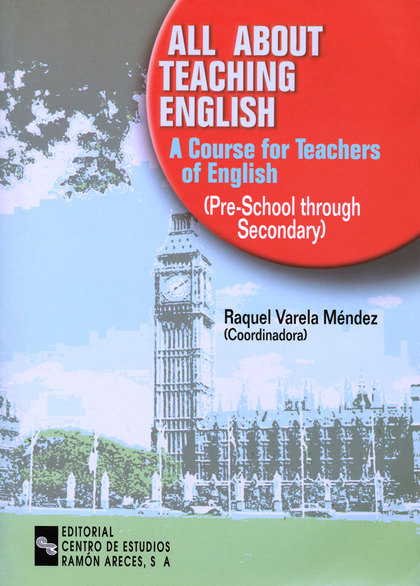 ALL ABOUT TEACHING ENGLISH : A COURSE FOR TEACHERS OF ENGLISH (PRE-SCHOOL THROUG SECONDARY)