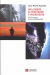 HOLLYWOOD, EL PENTÁGONO Y WASHINGTON: LOS TRES ACTORES DE UNA ESTRATEGIA GLOBAL