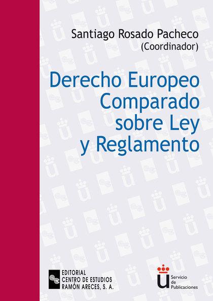 DERECHO EUROPEO COMPARADO SOBRE LEY Y REGLAMENTO