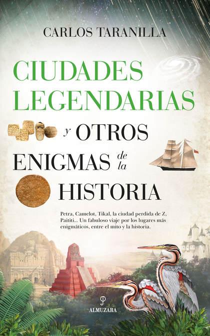 CIUDADES LEGENDARIAS Y OTROS ENIGMAS DE LA HISTORIA.