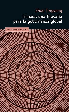 TIANXIA: UNA FILOSOFÍA PARA LA GOBERNANZA GLOBAL.