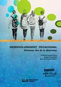 DESENVOLUPAMENT VOCACIONAL: ORIENTAR DES DE LA DIVERSITAT.