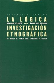 LA LÓGICA DE LA INVESTIGACIÓN ETNOGRÁFICA: UN MODELO DE TRABAJO PARA E