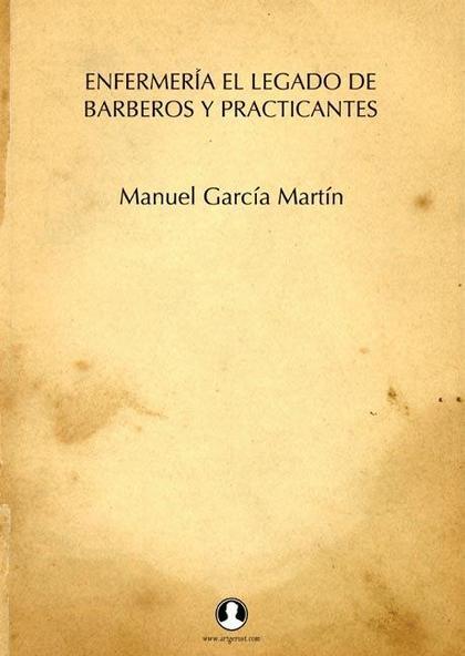 ENFERMERÍA, EL LEGADO DE BARBEROS Y PRACTICANTES
