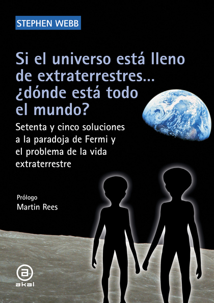 SI EL UNIVERSO ESTÁ LLENO DE EXTRATERRESTRES... ¿DÓNDE ESTÁ TODO EL MUNDO?. SETENTA Y CINCO SOL