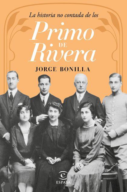 LA HISTORIA NO CONTADA DE LOS PRIMO DE RIVERA.