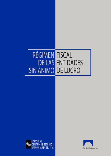RÉGIMEN FISCAL DE LAS ENTIDADES SIN ÁNIMO DE LUCRO