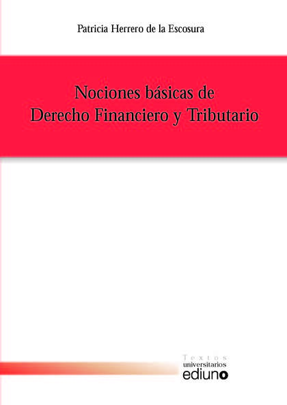 NOCIONES BÁSICAS DE DERECHO FINANCIERO Y TRIBUTARIO