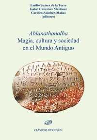 ABLANATHANALBA MAGIA, CULTURA Y SOCIEDAD EN EL MUNDO ANTIGUO.