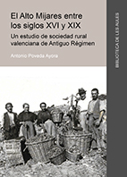 EL ALTO MIJARES ENTRE LOS SIGLOS XVI Y XIX. UN ESTUDIO DE SOCIEDAD RURAL VALENCI.