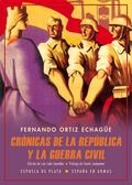 CRÓNICAS DE LA REPÚBLICA Y LA GUERRA CIVIL                                      (ABRIL DE 1931-